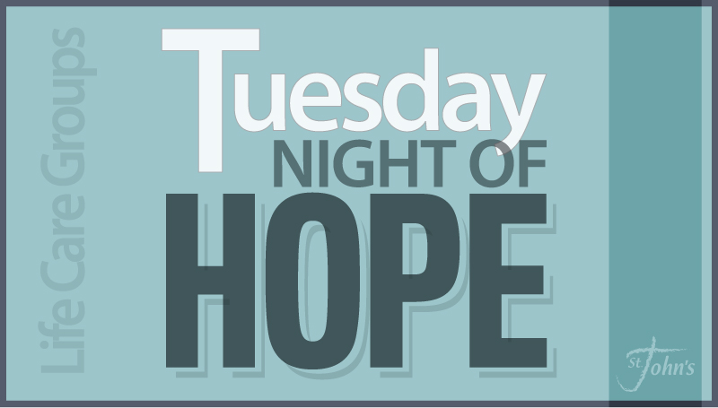 Tuesday NIGHT of HOPE